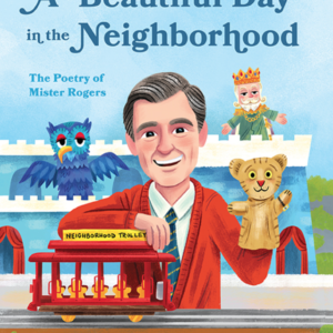 A Beautiful Day in the Neighborhood by Fred Rogers, Luke Flowers